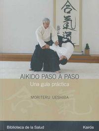 Aikido Paso A Paso - Moriteru Ueshiba