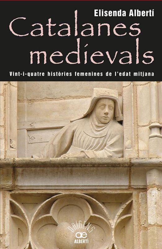Catalanes Medievals - Elisenda Alberti