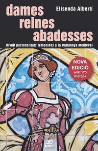 Dames, Reines, Abadesses - Elisenda Alberti Casas