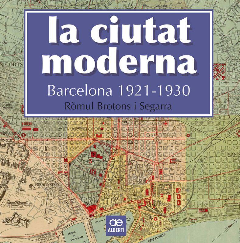 CIUTAT MODERNA, LA - BARCELONA (1921-1930)