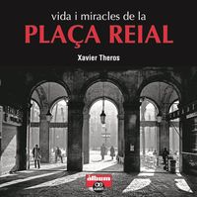 Vida I Miracles De La Plaça Reial - Theros. Xavier