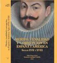 MERITO, VENALIDAD Y CORRUPCION EN ESPAÑA Y AMERICA - SIGLOS XVII Y XVIII