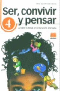 SER, CONVIVIR Y PENSAR 4 - ACCION TUTORIAL EN EDUCACION PRIMARIA