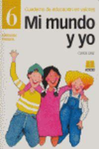 EP 6 - MI MUNDO Y YO - CUAD. DE EDUCACION EN VALORES