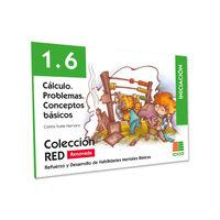 (2 ED) RED 1.6 CALCULO - PROBLEMAS - CONCEPTOS BASICOS - INICIACION (6-8 AÑOS)