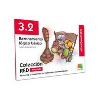RED 3.2 RENOVADO - AFIANZAMIENTO (10-12 AÑOS) - RAZONAMIENTO LOGICO BASICO