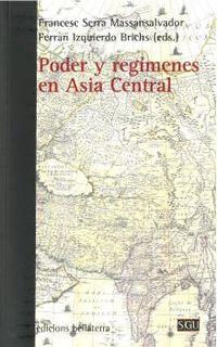 Poder Y Regimenes En Asia Central - F. Serra Massansalvador (ed. ) / F. Izquierdo Brichs (ed. )