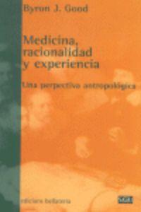 MEDICINA RACIONALIDAD Y EXPERIENCIA - UNA PERSPECTIVA ANTROPOLOGICA