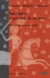 Santiago - Trayectoria De Un Mito - Francisco Marquez Villanueva