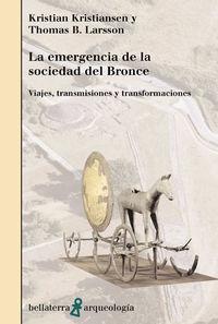 EMERGENCIA DE LA SOCIEDAD DEL BRONCE, LA - VIAJES, TRANSMISIONES Y TRA