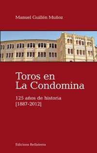 TOROS EN LA CONDOMINA - 125 AÑOS DE HISTORIA (1887-2012)