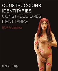 CONSTRUCCIONES IDENTITARIAS = CONSTRUCCIONS IDENTITARIES - WORK IN PROGRESS