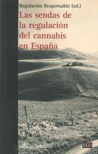 SENDAS DE LA REGULACION DEL CANNABIS EN ESPAÑA, LAS