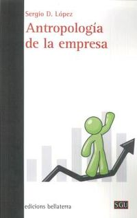 Antropologia De La Empresa - Sergio D. Lopez