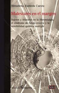 MALESTARES EN EL MARGEN - SUJETOS Y TRANSITOS EN LA FIBROMIALGIA, EL SINDROME DE FATIGA CRONICA Y LA SENSIBILIDAD QUIMICA MULTIPLE