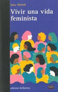 Vivir Una Vida Feminista - Sara Arhmed