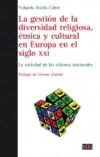 GESTION DE LA DIVERSIDAD RELIGIOSA, ETNICA Y CULTURAL EN EUROPA EN EL SIGLO XXI, LA