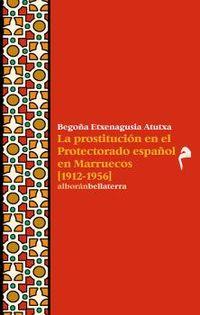 PROSTITUCION EN EL PROTECTORADO ESPAÑOL EN MARRUECOS, LA (1912-1956)
