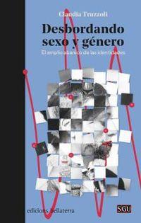 desbordando sexo y genero - el amplio abanico de las identidades - Claudia Truzzoli