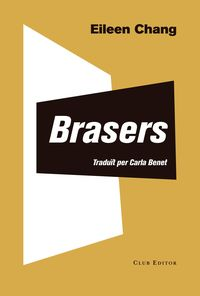 Brasers - Eileen Chang