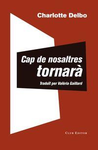 CAP DE NOSALTRES TORNARA - SEGUIT D'UN CONEIXEMENT INUTIL