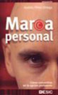 Marca Personal - Como Convertirse En La Opcion Preferente - Andres Perez Ortega