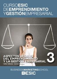 ASPECTOS LEGALES DEL EMPRENDIMIENTO Y LA GESTION EMPRESARIAL - CURSO ESIC 3
