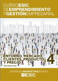 ENTORNO, MERCADO, CLIENTES, PRODUCTO Y PRECIO - CURSO ESIC 4
