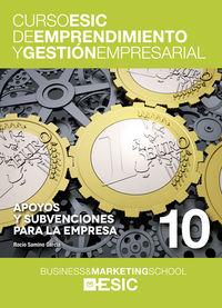 APOYOS Y SUBVENCIONES PARA LA EMPRESA - CURSO ESIC 10