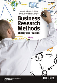 BUSINESS RESEARCH METHODS - THEORY AND PRACTICE
