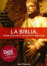 biblia, la - primer tratado de viticultura y enologia - Jabier Marquinez
