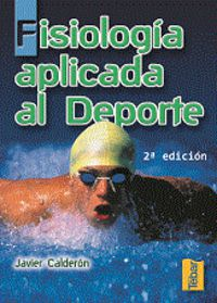Fisiologia Aplicada Al Deporte (2ª Ed) - Javier Calderon