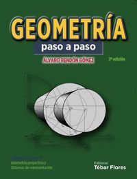 GEOMETRIA PASO A PASO - GEOMETRIA PROYECTIVA Y SISTEMAS DE REPRESENTACION I