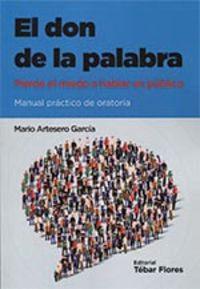 DON DE LA PALABRA, EL - PIERDE EL MIEDO A HABLAR EN PUBLICO