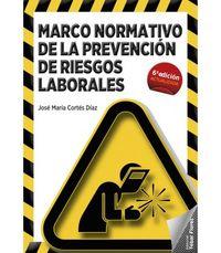 (6 ED) MARCO NORMATIVO DE LA PREVENCION DE RIESGOS LABORALES