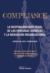 COMPLIANCE - LA RESPONSABILIDAD PENAL DE LAS PERSONAS JURIDICAS Y LA MEDIACION ORGANIZACIONAL