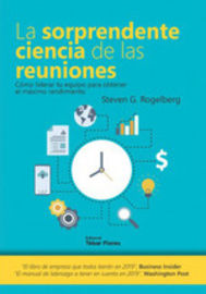 Sorprendente Ciencia De Las Reuniones, La - Como Liderar Tu Equipo Para Obtener El Maximo Rendimiento - Steven G. Rogelberg