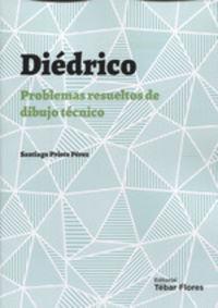 DIEDRICO - PROBLEMAS RESUELTOS DE DIBUJO TECNICO