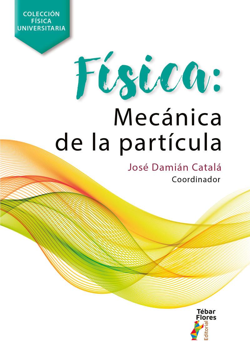 FISICA - MECANICA DE LA PARTICULA