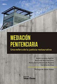 MEDIACION PENITENCIARIA - UNA ESFERA DE LA JUSTICIA RESTAURATIVA