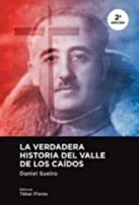 (2 ED) VERDADERA HISTORIA DEL VALLE DE LOS CAIDOS, LA