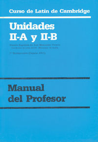 Curso De Latin De Cambridge - Unidades Ii-A Y Ii-B - Manual Del Profesor - Aa. Vv.