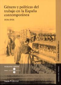 Genero Y Politicas Del Trabajo En La España Contemporanea (1836-1936 - Cristina Borderias