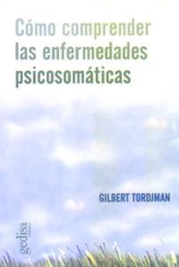 Como Comprender Las Enfermedades Psicosomaticas - Gilbert Tordjman