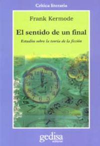 El sentido de un final - Frank Kermode