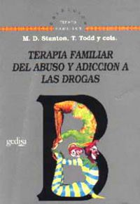 Terapia Familiar Del Abuso Y Adiccion A Las Drogas - M. D. Stanton / T. Todd Y Cols