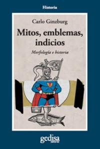 mitos, emblemas, indicios - morfologia e historia - Carlo Ginzburg