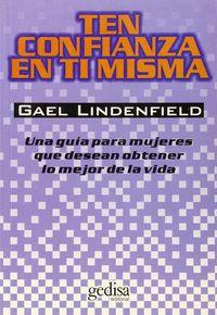 Ten Confianza En Ti Misma - Gael Lindenfield