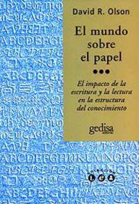 mundo sobre el papel - el impacto de la escritura y la lectura en la e - David R. Olson