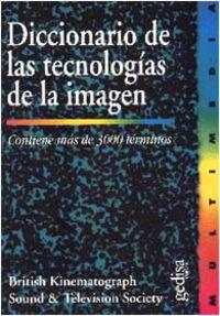 Diccionario De Las Tecnologias De La Imagen 3000 Terminos - British